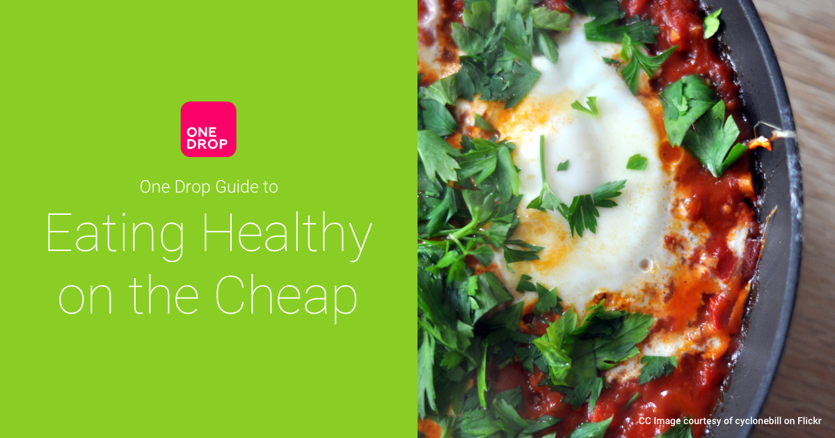 One Drop Guide to Eating Healthy on the Cheap